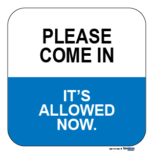 Please Come In - It's allowed now Sign